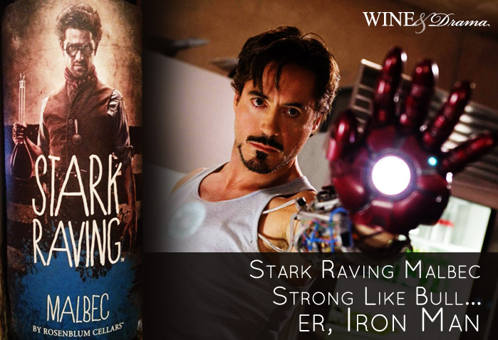 Stark Raving Malbec Wine Review: Strong Like Bull…er, Iron Man