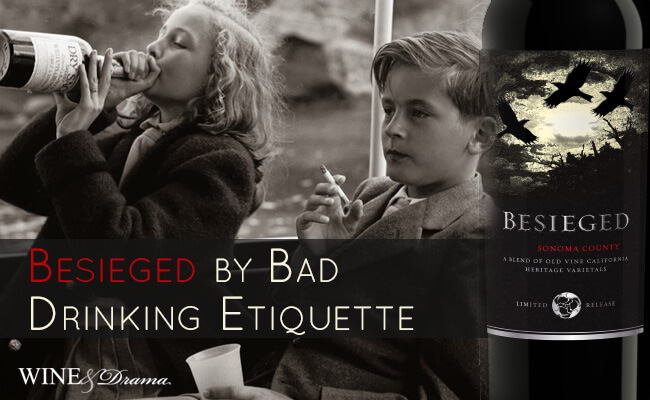 Besieged Wine Review and Bad Drinking Etiquette