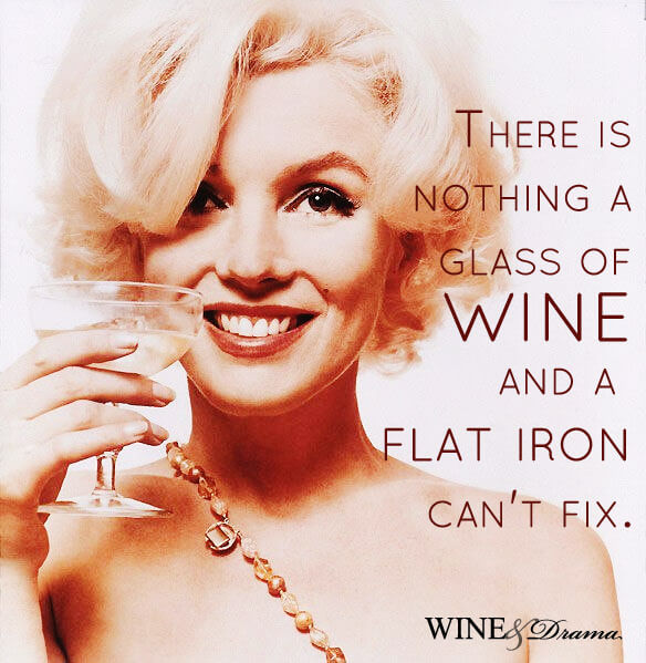 There's nothing a glass of wine and a flat iron can't fix.