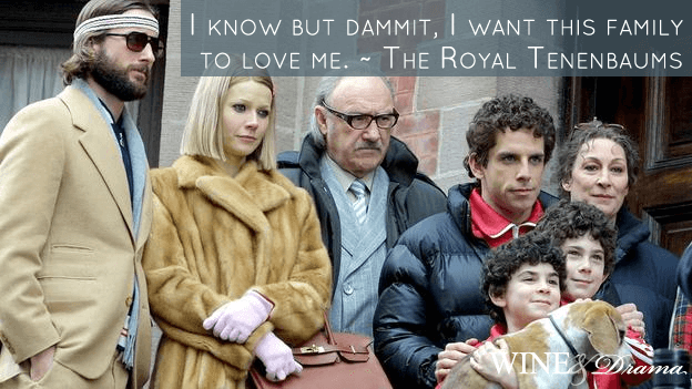 I know but dammit, I want this family to love me. - The Royal Tenenbaums