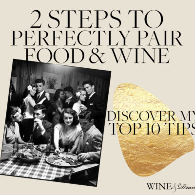 How to Pair Food and Wine: 2 Steps for Perfect Pairing Every. Single. Time.
