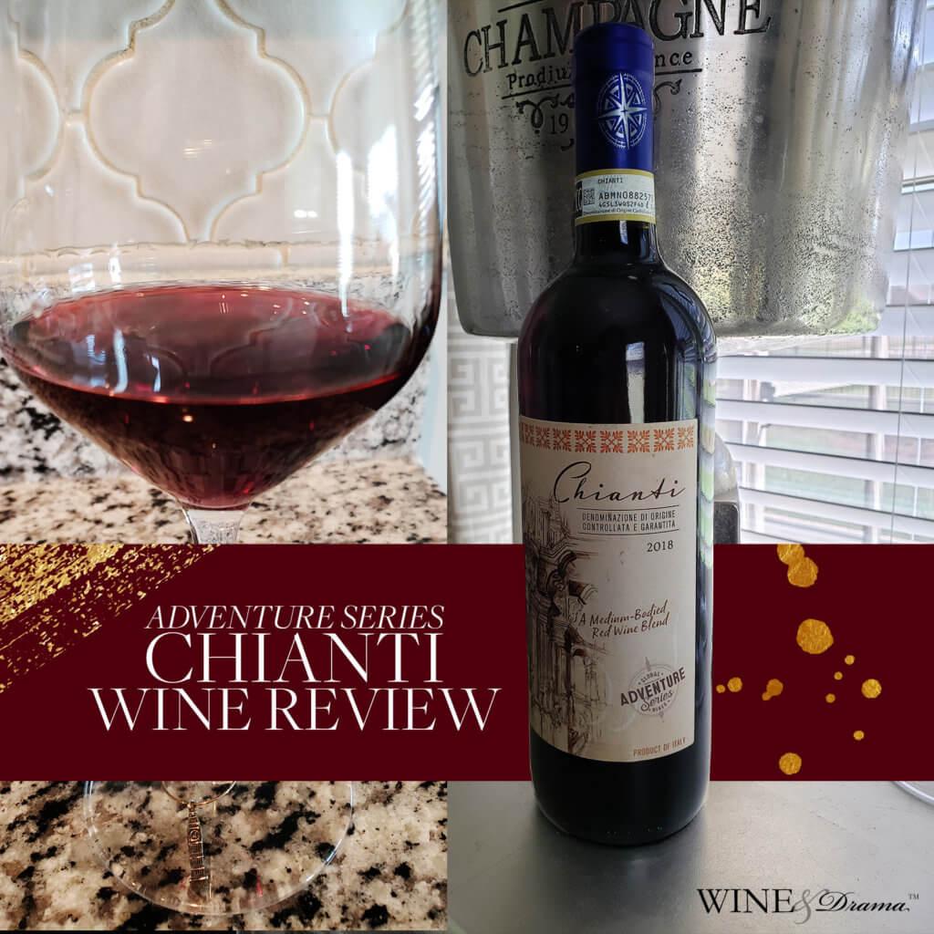 Adventure Series Chianti Wine Review