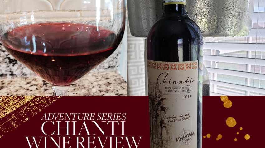 Adventure Series Chianti Wine Review
