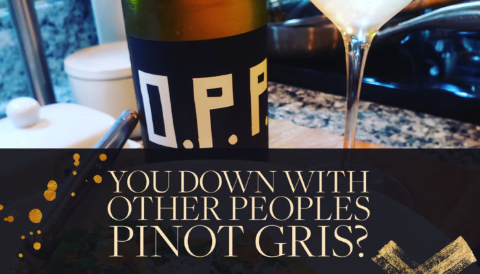 Other People's Pinot Gris Wine Review and the Deliciousness of Discovery