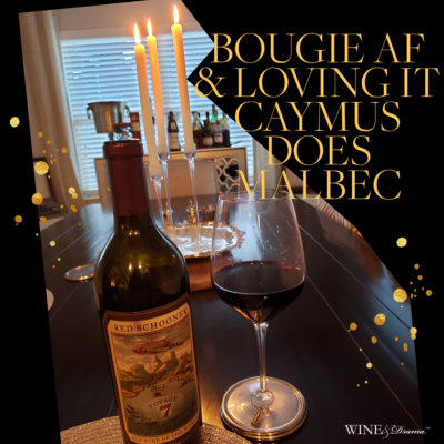 Time to Get Ballsy and Drink Bougie Wine – Caymus Does Malbec